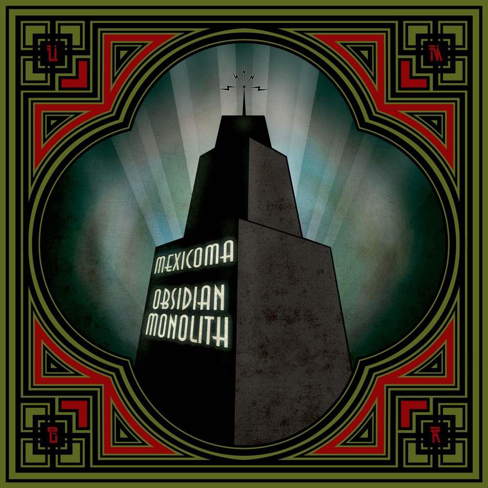 Mexicoma Obisidian Monolith