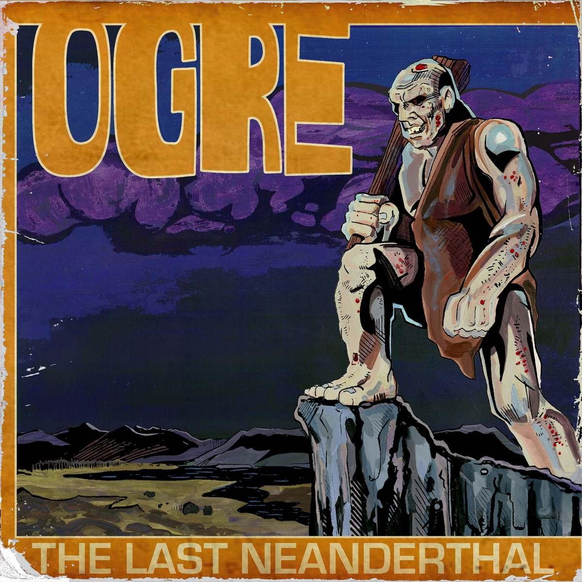 Ogre The Last Neanderthal