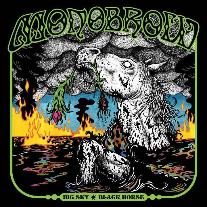 Monobrow - Big Sky, Black Horse
