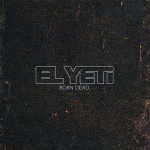"El Yeti – ""Born Dead"" (EP)(2014)"