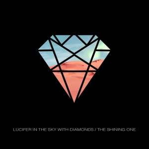 "Lucifer In The Sky With Diamonds – ""The Shining One"" (2014)"