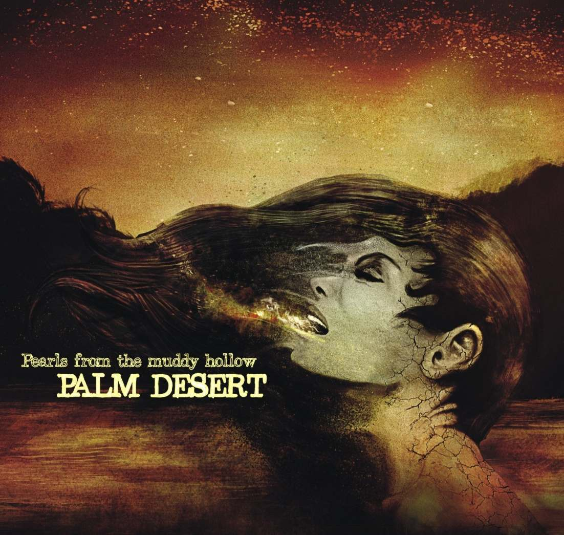 Palm Desert - Pearls From The Muddy Hollow