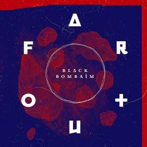 Black Bombaim Far Out