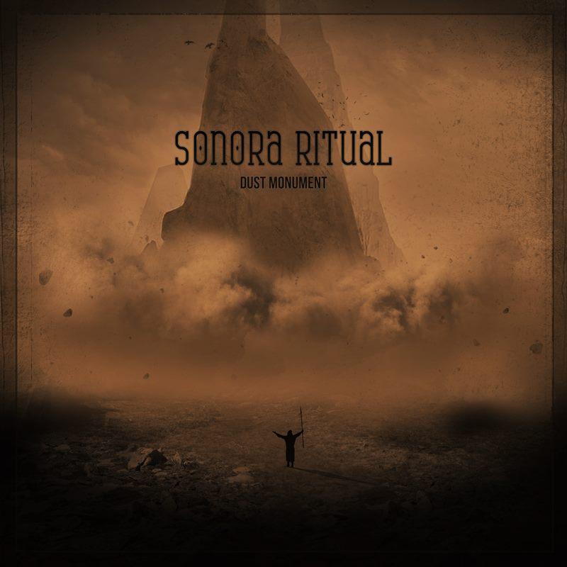 Sonora Ritual - Dust Monument