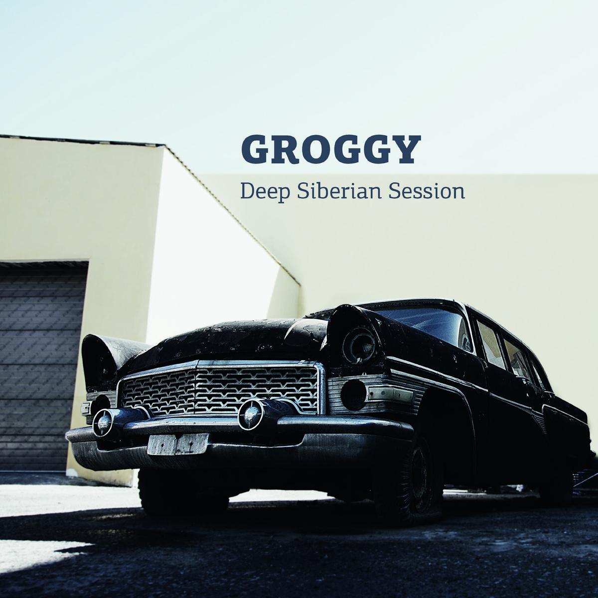 Groggy - Deep Siberian Session