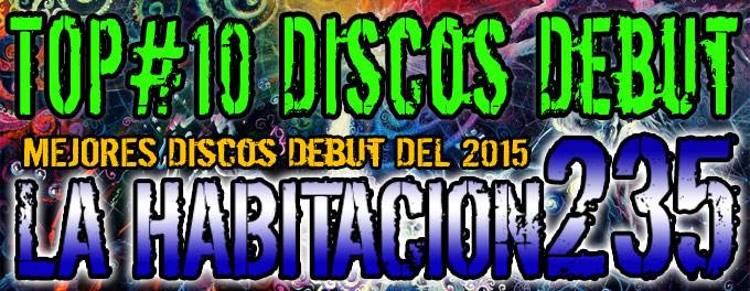 Top 2015 - Mejores Discos Debut - La Habitación 235