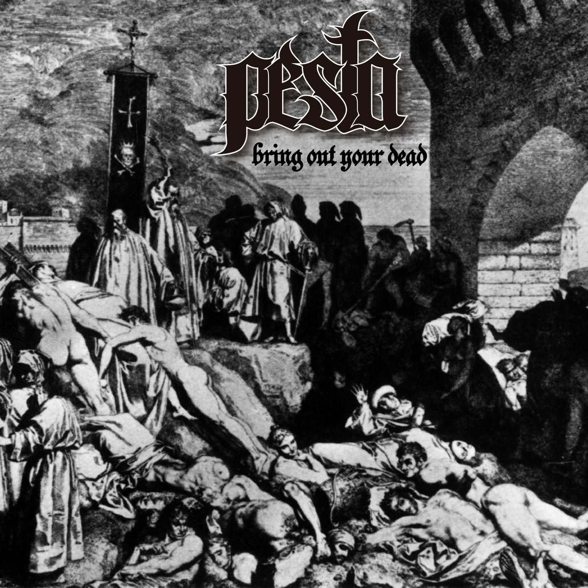 Pesta - Bring Out Your Dead