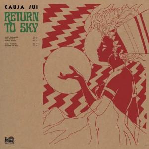 """Causa Sui – """"Return To Sky"""" (2016)"""