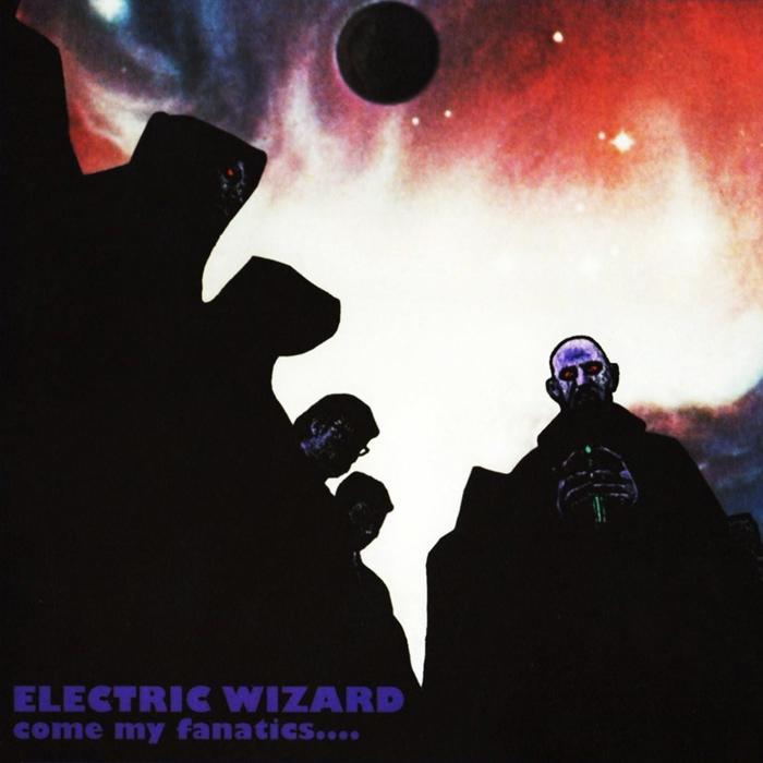 Electric Wizard - Come My Fanatics