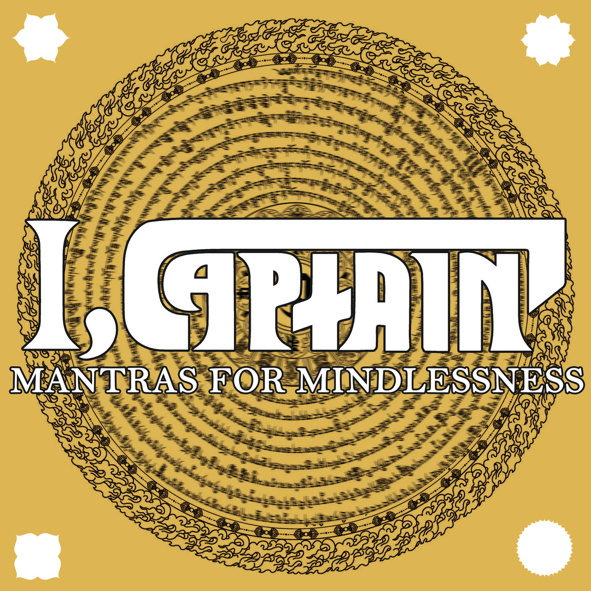 I Captain - Mantras For Mindlessness