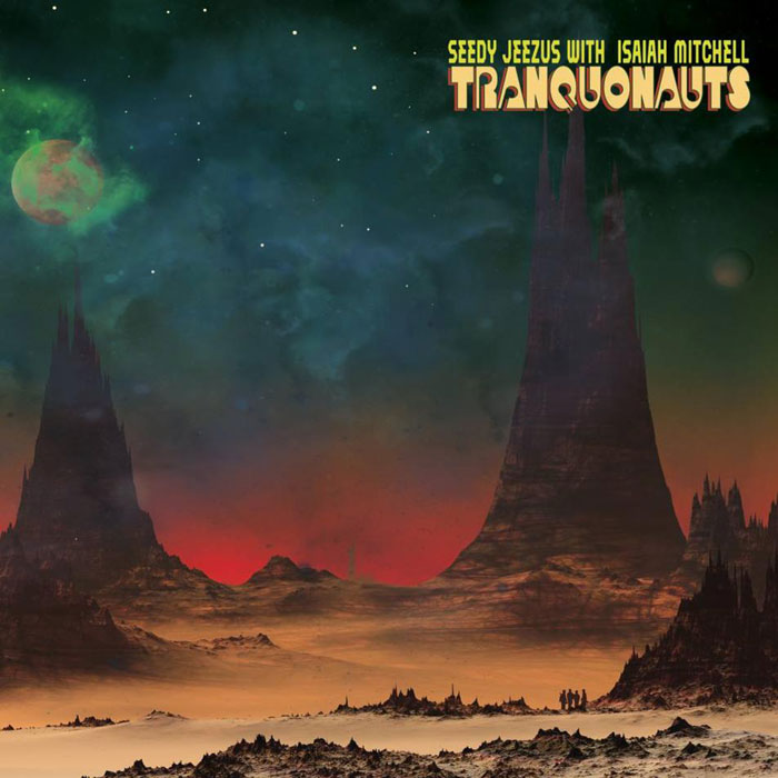 Seedy Jeezus & Isaiah Mitchell - Tranquonauts