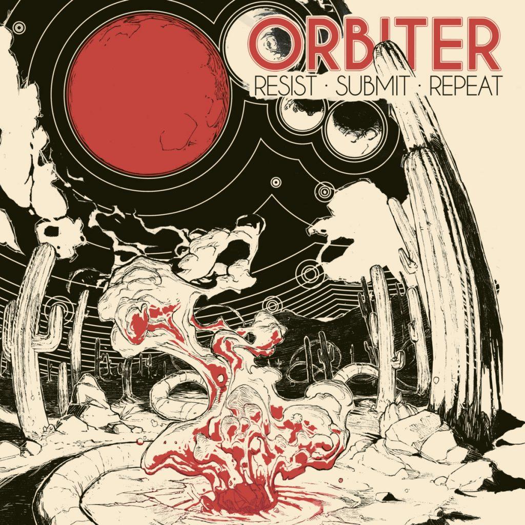 orbiter-resist-submit-repeat