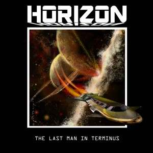 "Horizon – ""The Last Man In Terminus"" (2014)"