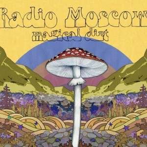 "Radio Moscow – ""Magical Dirt"" (2014)"