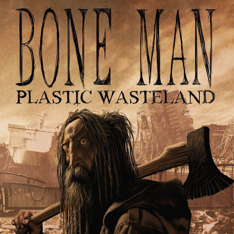 Bone Man Plastic Wasteland