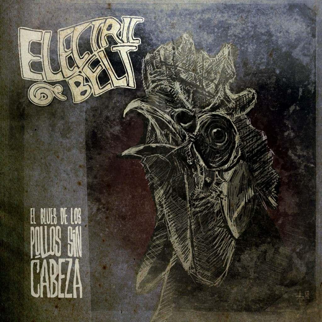 Electric-Belt-El-Blues-De-Los-Pollos-Sin-Cabeza