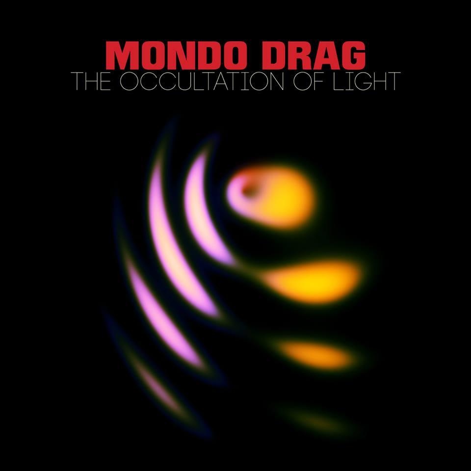 Mondo Drag - The Occultation Of Light