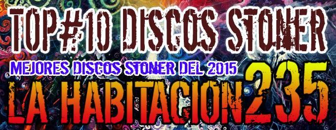 Top 2015 - Mejores Discos Stoner - La Habitación 235