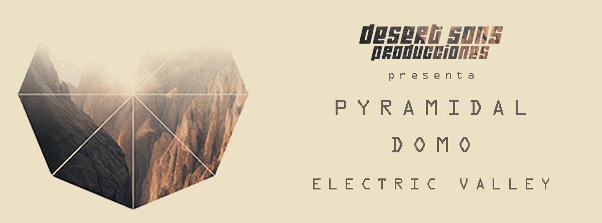 Cartel Pyramidal + Domo + Electric Valley