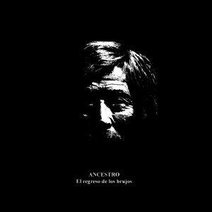 Ancestro - El Regreso De Los Brujos