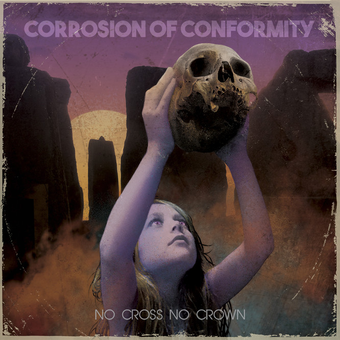 "Corrosion Of Conformity – ""No Cross No Crown"" (2018)"