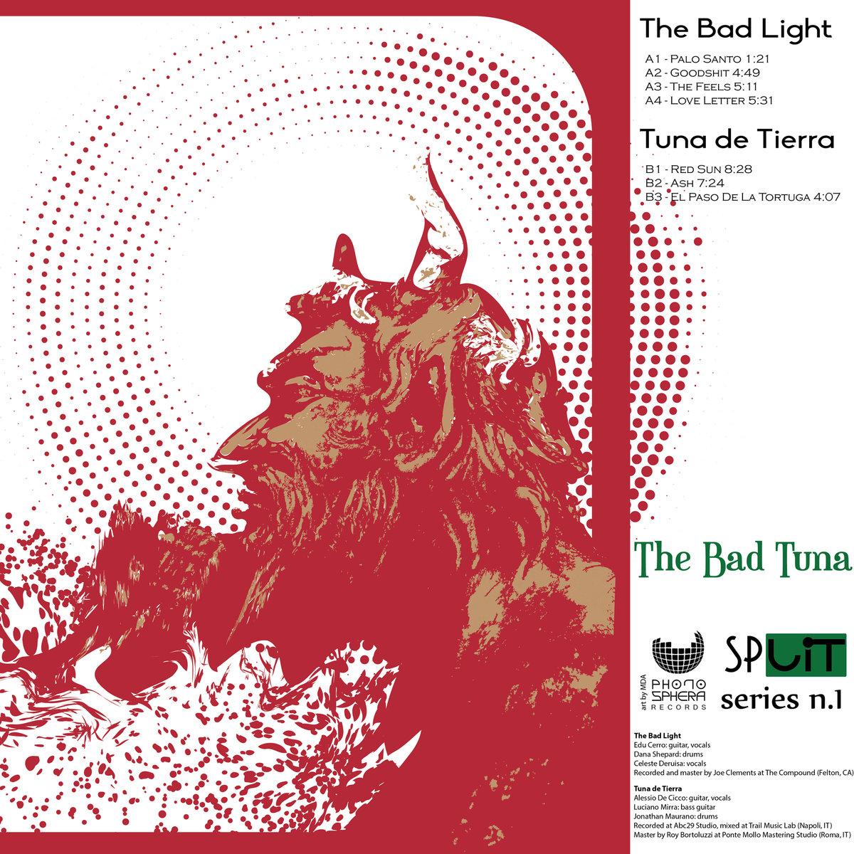 the-bad-light-tuna-de-tierra-the-bad-tuna-split