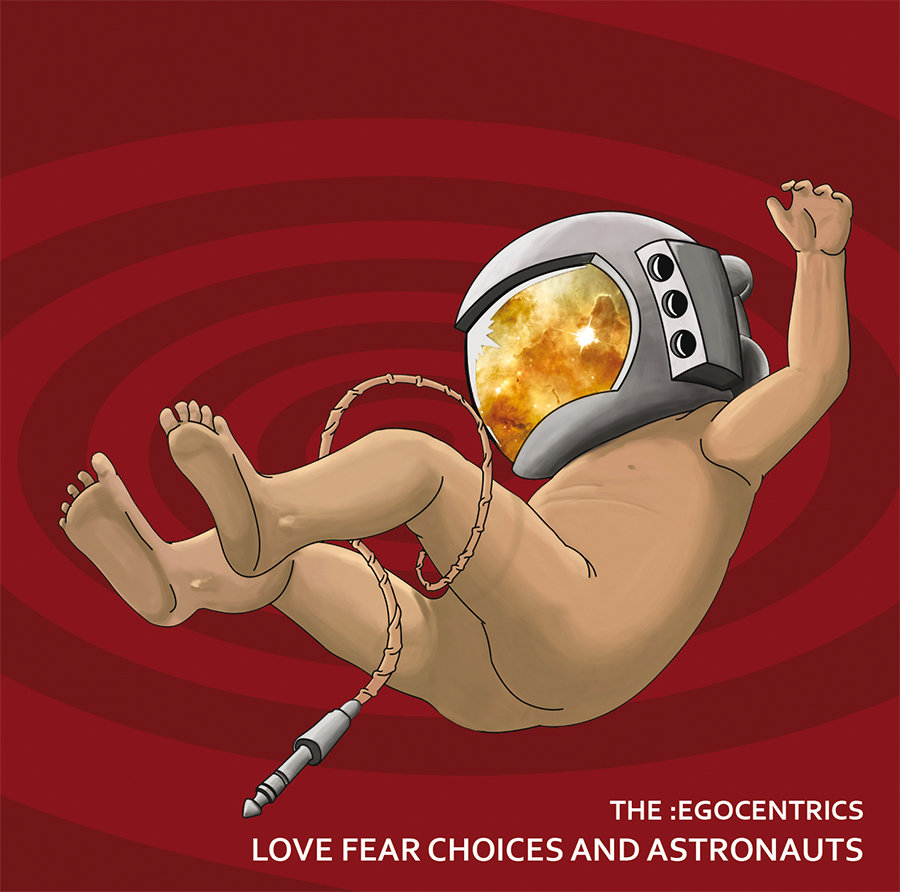 the-egocentrics-love-fear-choices-and-astronauts