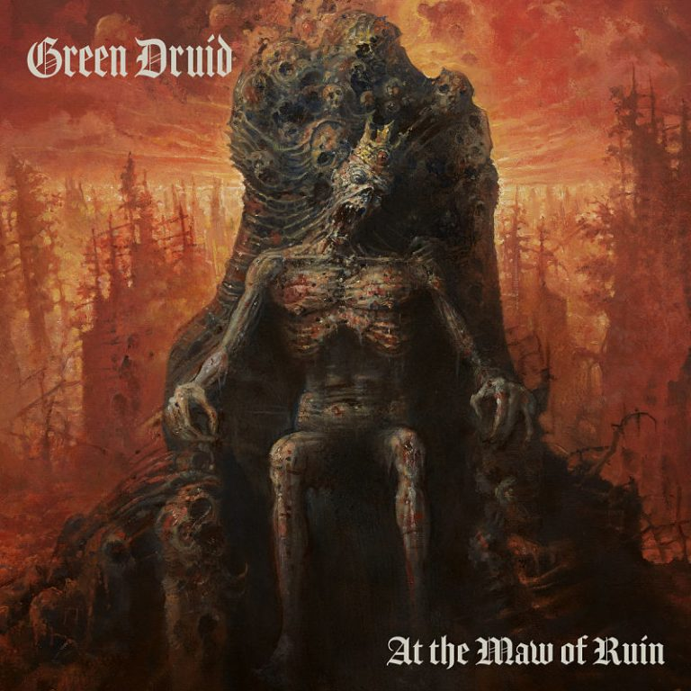 "Green Druid – ""At The Maw Of Ruin""; Metamorfosis de un mundo decadente…."