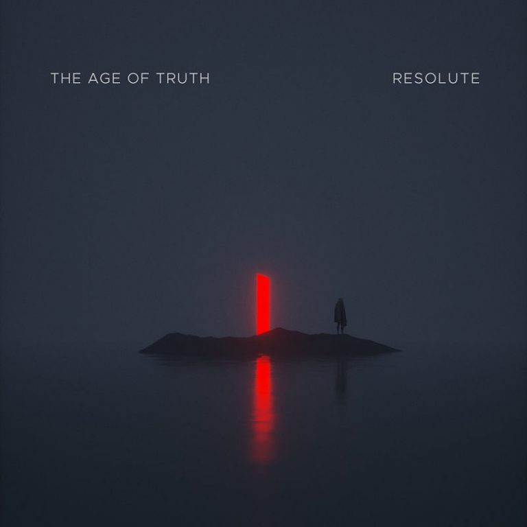 """The Age Of Truth – """"Resolute"""" (2021)"""
